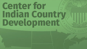 The Federal Reserve Bank of Minneapolis launched the Center for Indian Country Development (CICD) this month