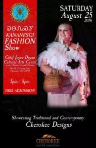 The Kananesgi Fashion Show Highlights Contemporary and Traditional Cherokee Designs  Saturday, August 25 5-8pm Cherokee, NC