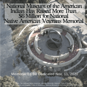 National Museum of the American Indian Has Raised More Than $6 Million for National Native American Veterans Memorial 12/19/2018