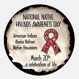 National Native HIV/AIDS Awareness Day #NNHAAD March 20, 2019