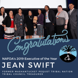 Congratulations to Mashantucket Pequot Tribal Nation former Tribal Council Treasurer Jean Swift, NAFOA's 2019 Executive of the Year!