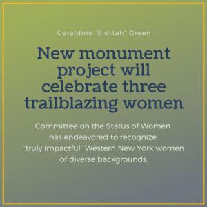 "New monument project will celebrate three trailblazing women – Seneca Nation Faithkeeper  Geraldine ""Sid-tah"" Green 4/8/2019"