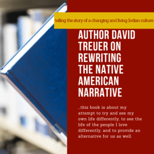 Author David Treuer on rewriting the Native American narrative 5/3/2019