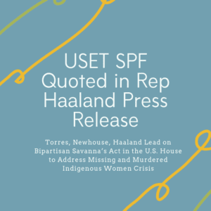 USET SPF quoted in May 14 Representative Haaland Press Release Re: Savanna's Act