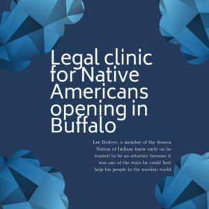 Legal clinic for Native Americans opening in Buffalo 5/15/2019