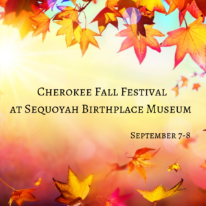 Sequoyah Birthplace Museum to hold Cherokee Fall Festival