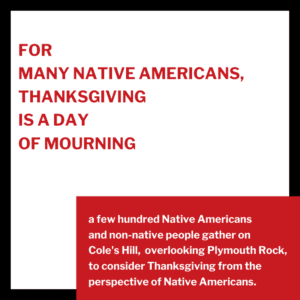 For many Native Americans, Thanksgiving is a day of mourning